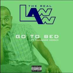 The Real Laww – Go To Bed [Video]