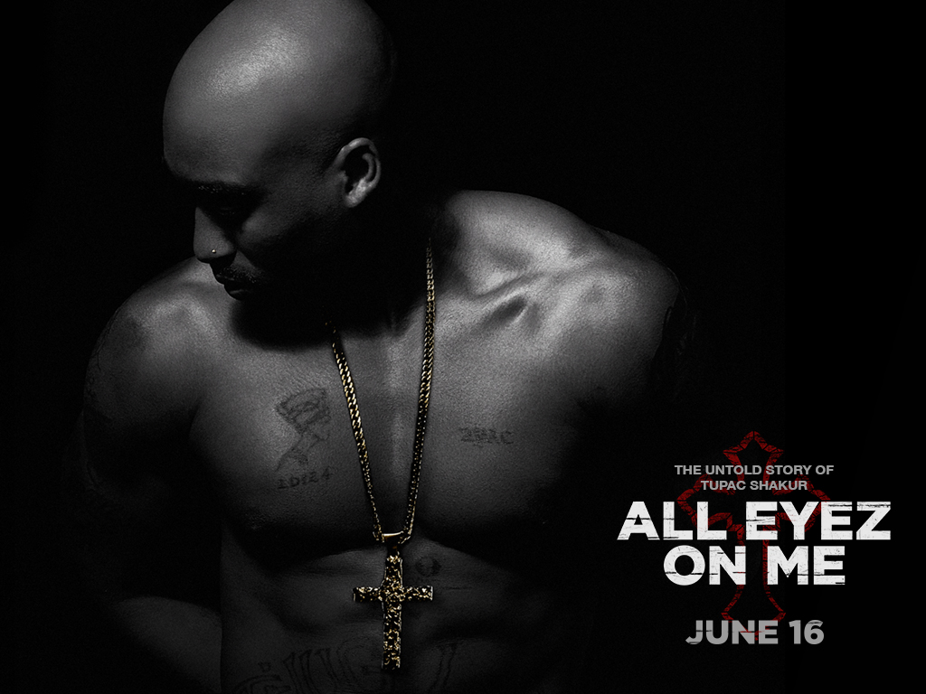 All Eyez On Me – (The Movie) THE UNTOLD STORY OF TUPAC SHAKUR