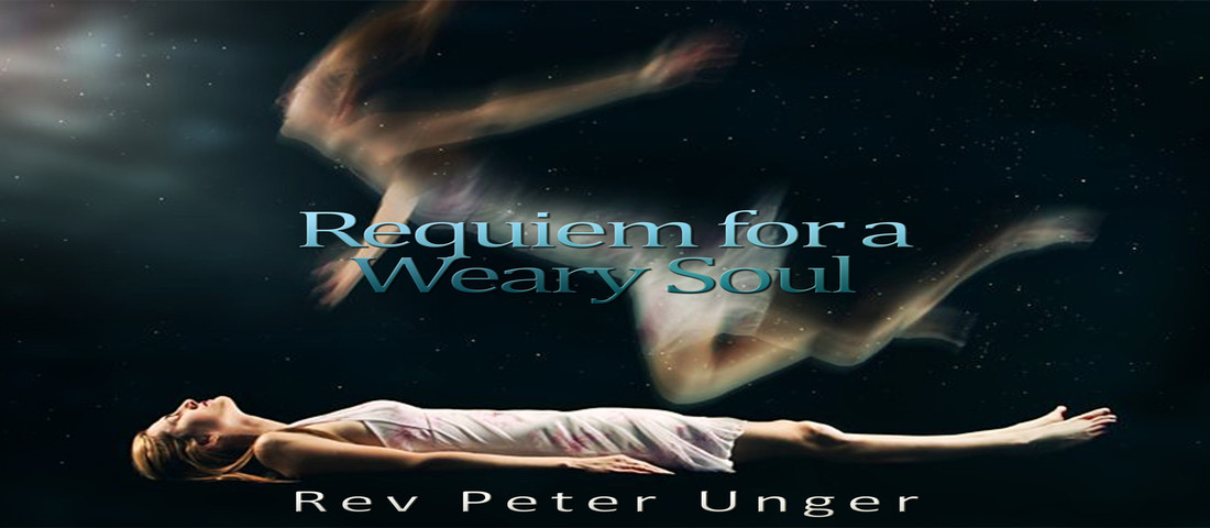 'Requiem for a Weary Soul' by Rev. Peter Unger