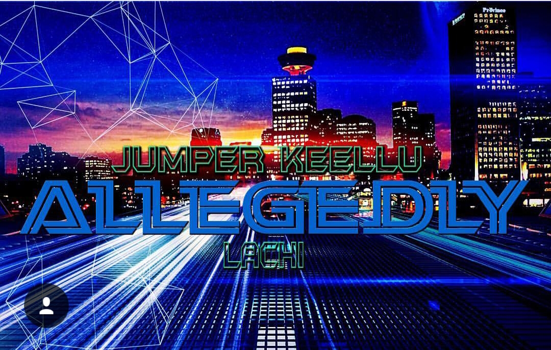 "Jumper Keellu Features Lachi in the Song Entitled ""Allegedly"""