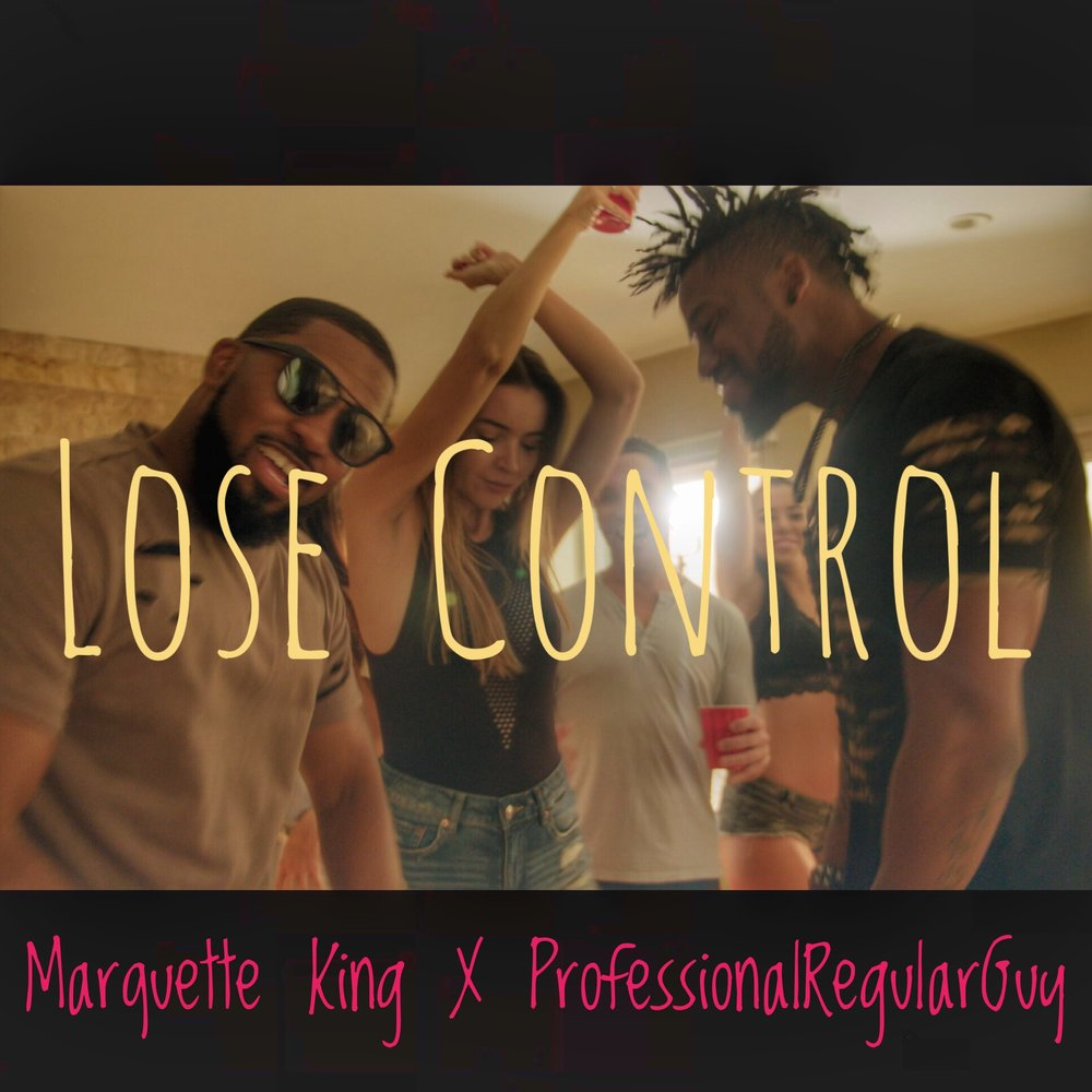 """""""Lose Control"""" By  """"Marquette King"""" is Worth Listening"""