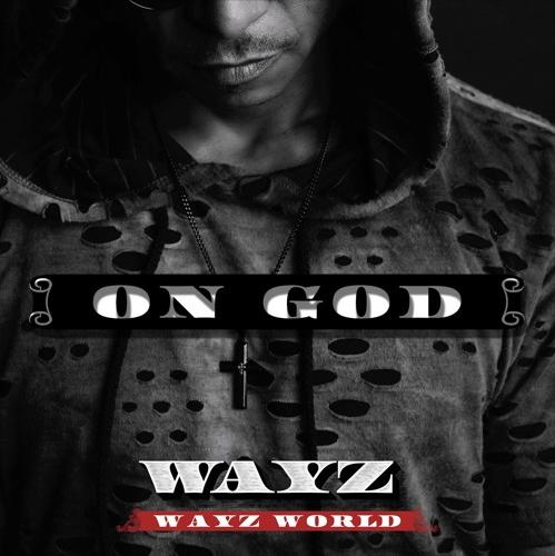 """""""On God"""" By """"Wayz"""""""