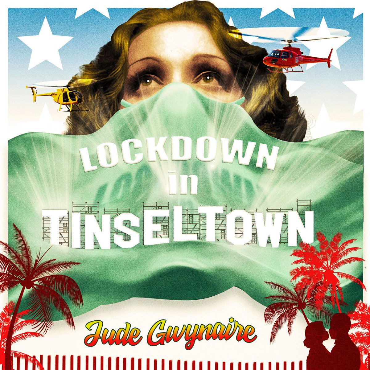Lock Down in Tinsel Town By Jude Gwynaire