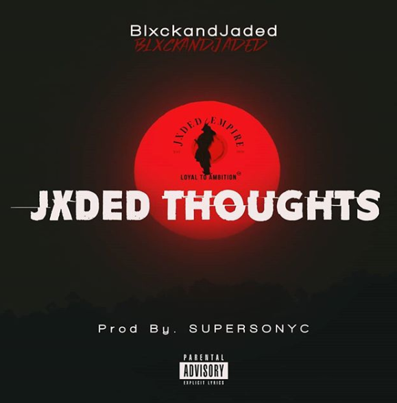 Blxckand Jaded's Complicated Thoughts